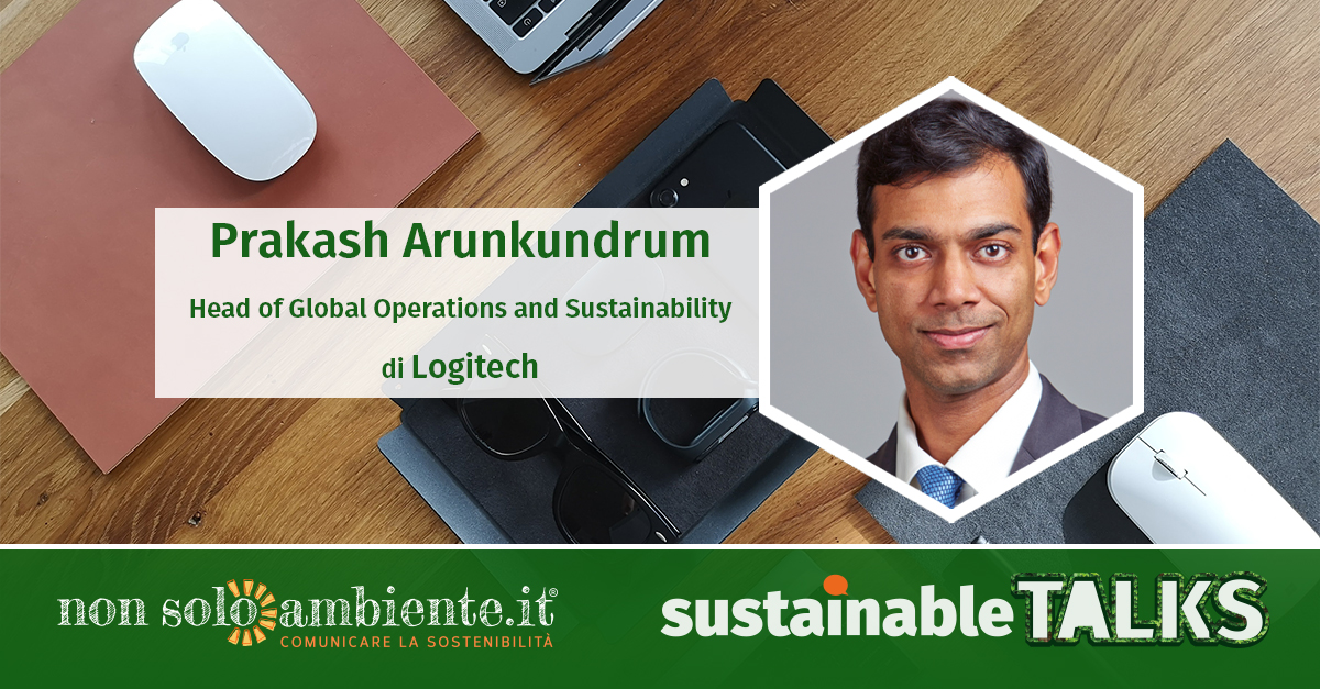 #SustainableTalks: Prakash Arunkundrum di Logitech